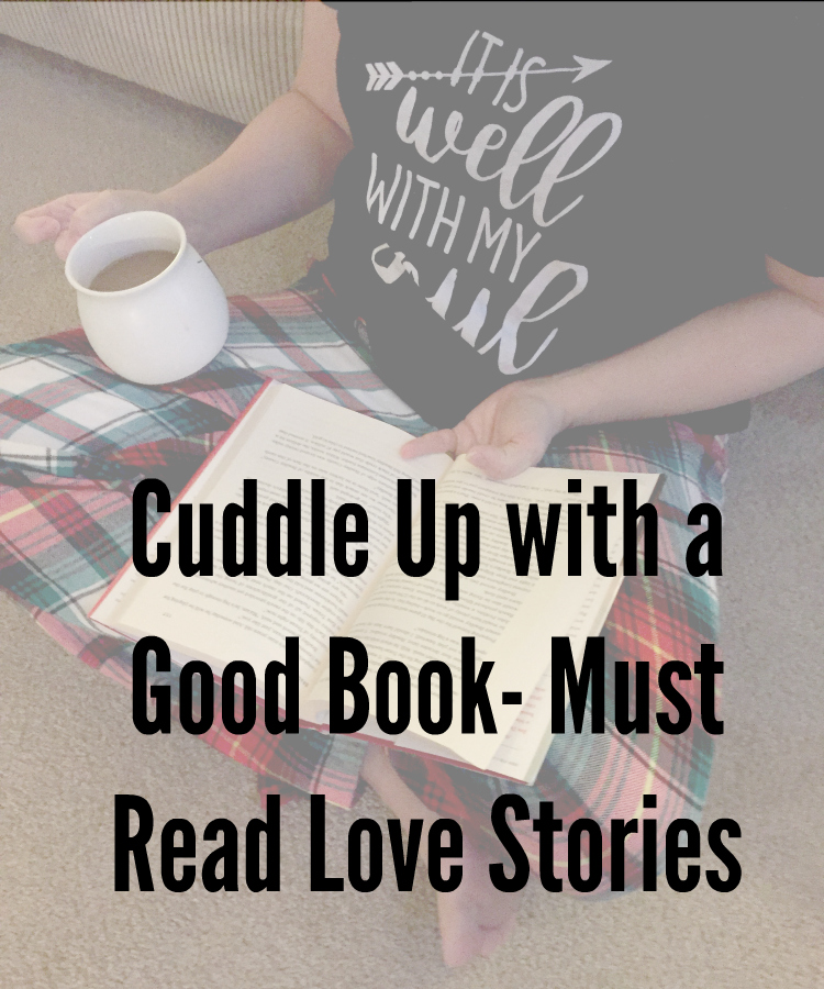 Cuddle Up with a Good Book-Must Read Love Stories