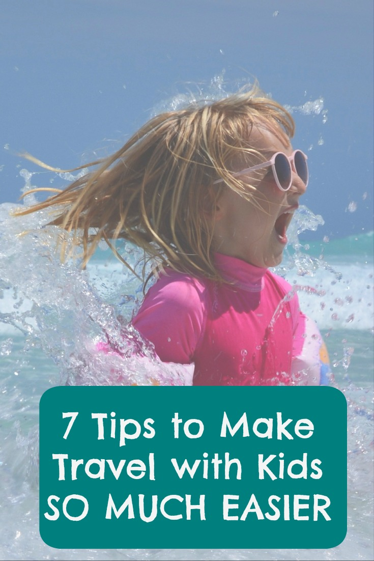 7 Ways to Make Travel with Kids So Much Easier