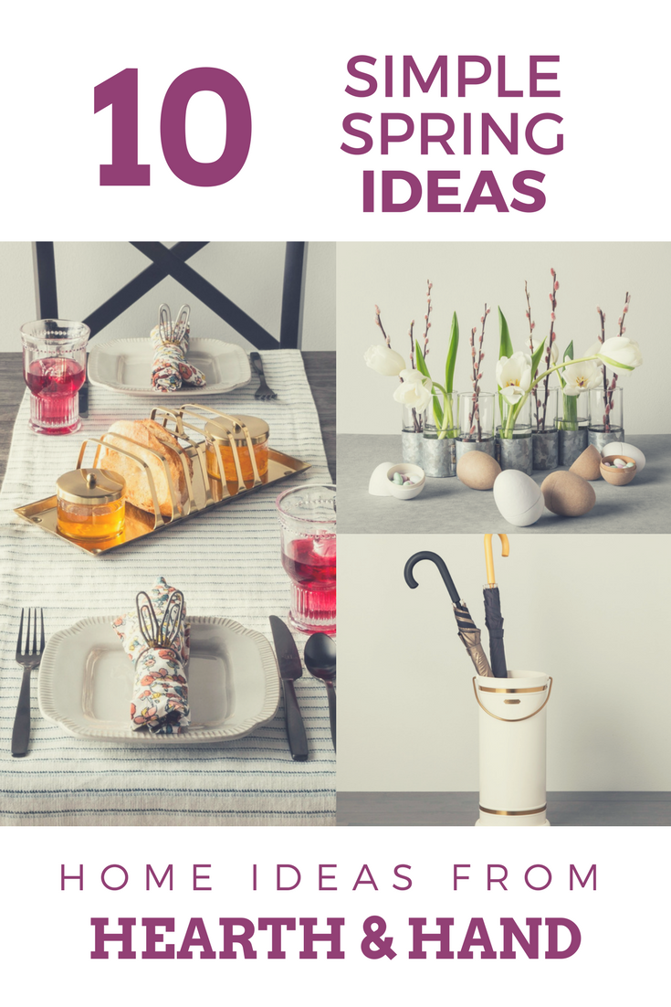 10 Simple Spring Ideas from Hearth and Hand